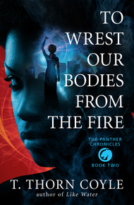 To_wrest_our_bodies_from_the_fire_cover_final