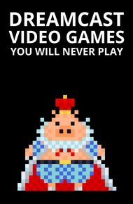 Dreamcast_video_games_you_will_never_play_cover_final