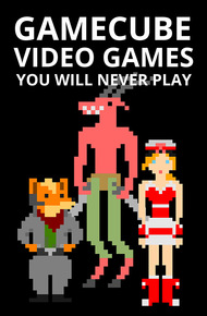 Gamecube_video_games_you_will_never_play_cover_final