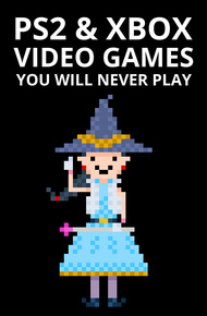 Ps2_and_xbox_video_games_you_will_never_play_cover_final