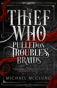 The_thief_who_pulled_on_trouble's_braids_cover_final